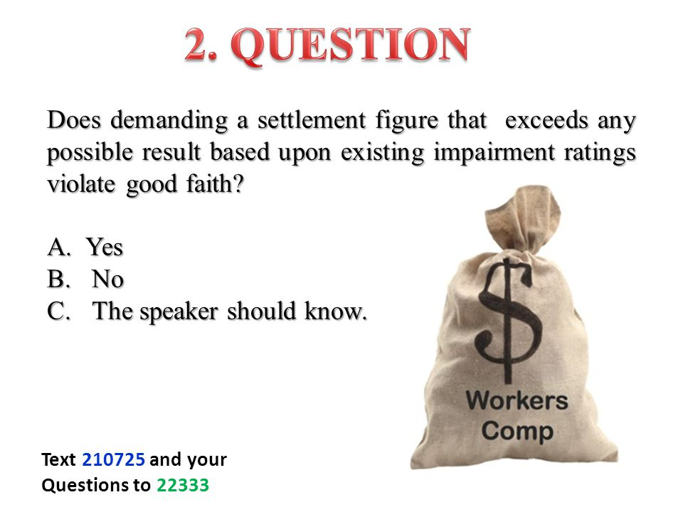 Does demanding a settlement figure that exceeds any possible result based upon existing impairment ratings violate good faith.