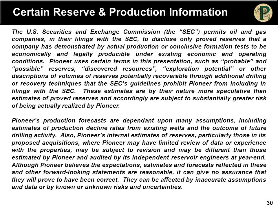 30 Certain Reserve & Production Information The U.S.