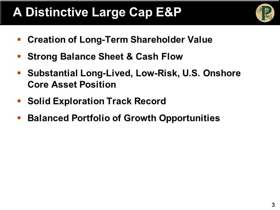 3  Creation of Long-Term Shareholder Value  Strong Balance Sheet & Cash Flow  Substantial Long-Lived, Low-Risk, U.S. Onshore Core Asset Position 