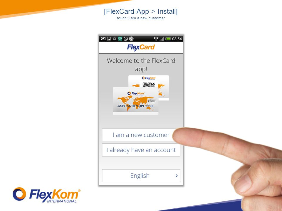 [FlexCard-App > Install] touch: I am a new customer