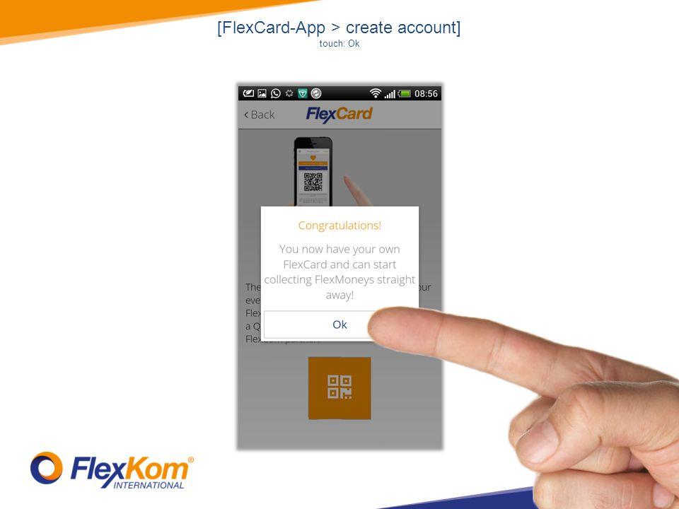 [FlexCard-App > create account] touch: Ok