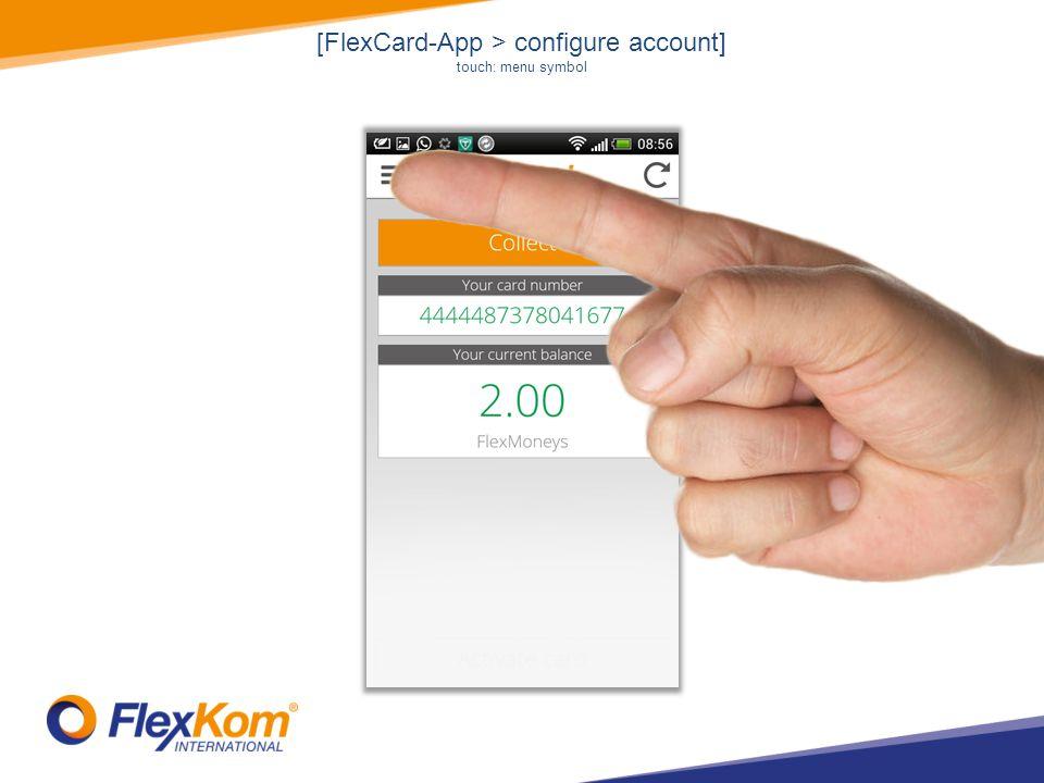 [FlexCard-App > configure account] touch: menu symbol