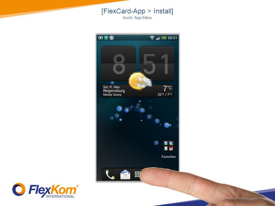 [FlexCard-App > Install] touch: App-Menu