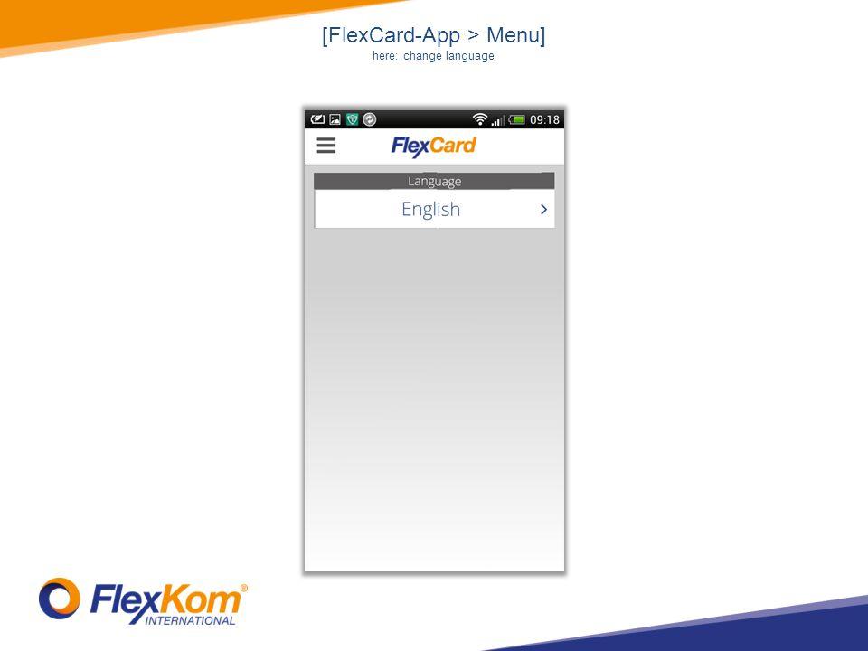 [FlexCard-App > Menu] here: change language