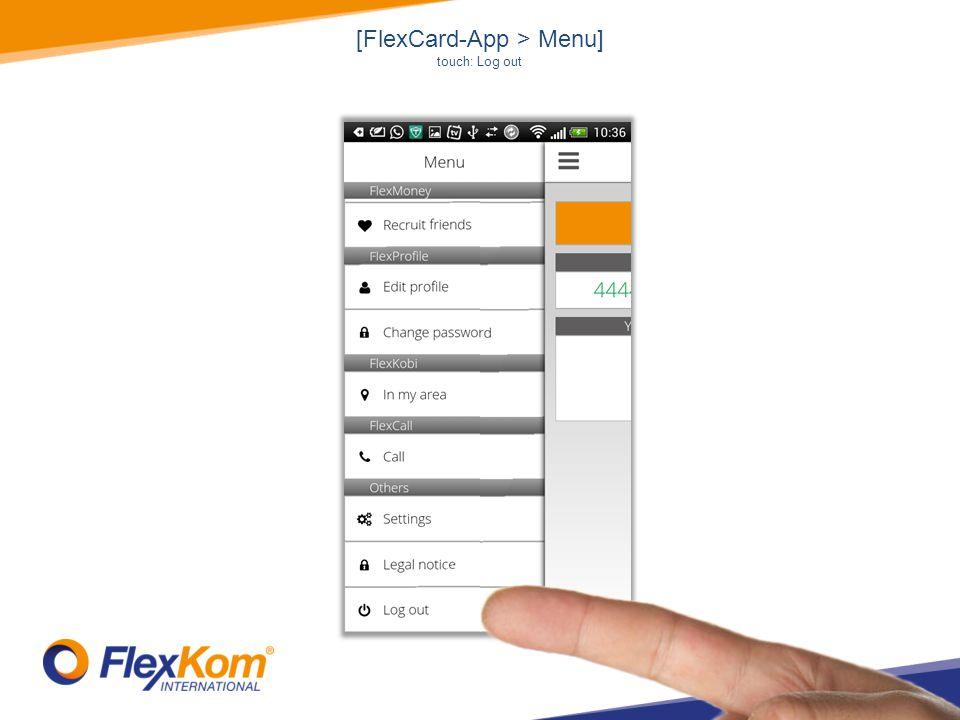 [FlexCard-App > Menu] touch: Log out