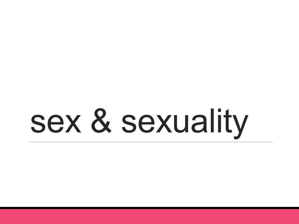 sex & sexuality