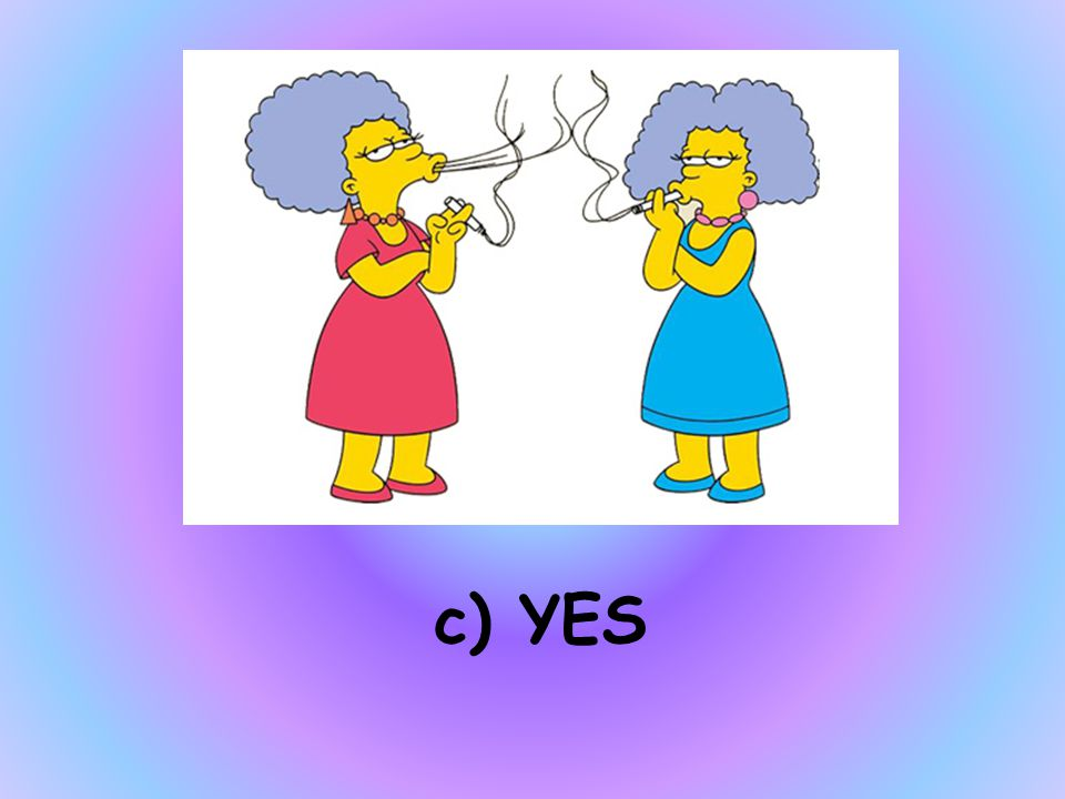 PATTY AND SELMA ARE TWINS a) I DON'T KNOW b) NO c) YES