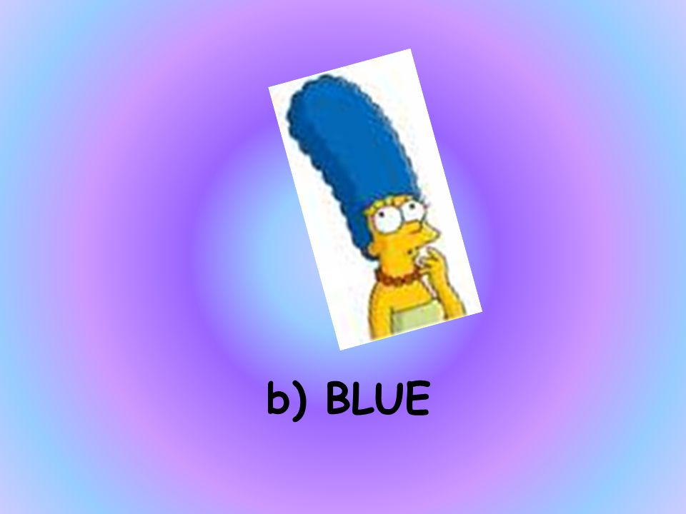WHAT COLOUR IS MARGE'S HAIR a)GREEN b)BLUE c)PURPLE