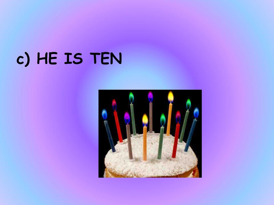HOW OLD IS BART a)HE IS NINE b)SHE IS TEN c)HE IS TEN