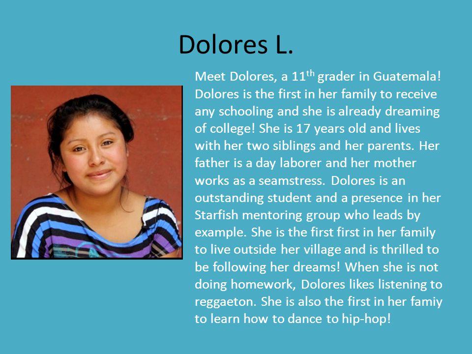 Adelita B.Meet Adelita, a 10 th grader in Guatemala.