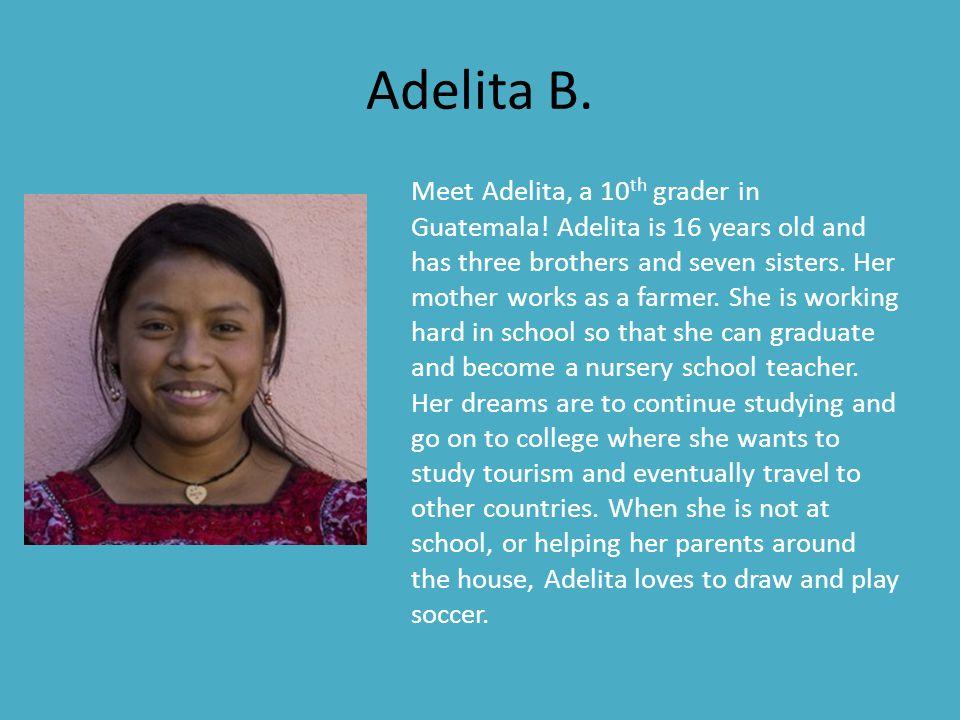Aura C.Meet Aura, a 10 th grader in Guatemala.