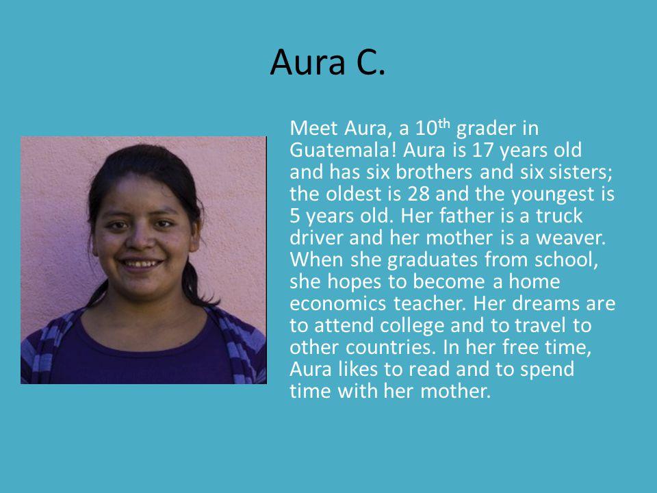 Brenda L.Meet Brenda, a 10 th grader in Guatemala.