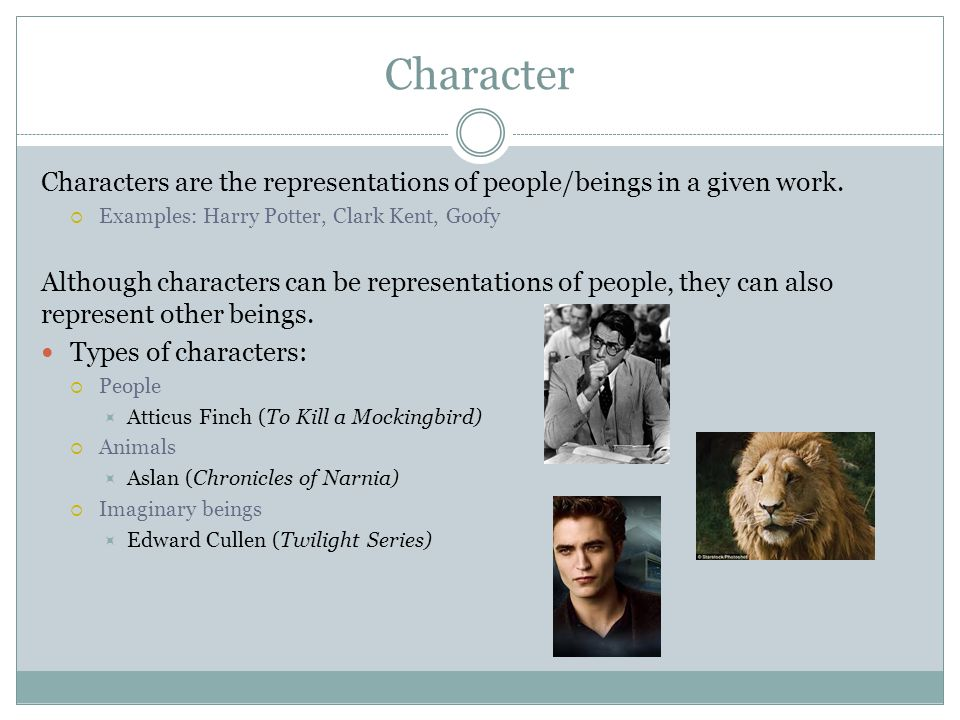 Character Characters are the representations of people/beings in a given work.