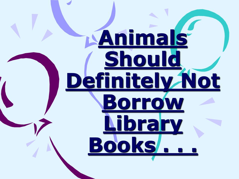 ...most of all because there wouldn t be as many books for kids!