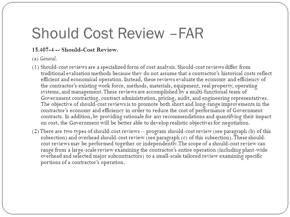 Should Cost Review –FAR 15.407-4 -- Should-Cost Review.