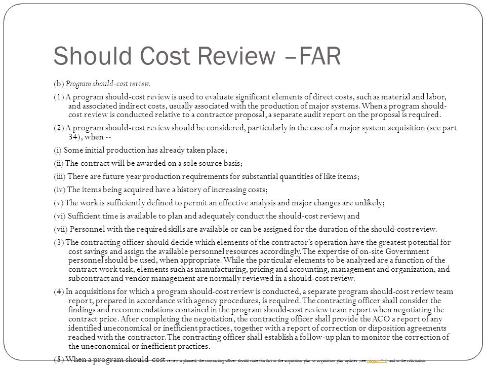 Should Cost Review –FAR (b) Program should-cost review.