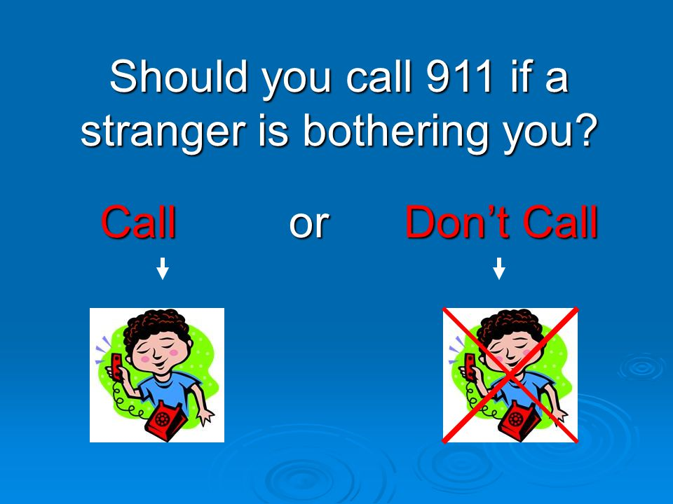 Great Answer!!!!!  You should never call 911 as a joke.