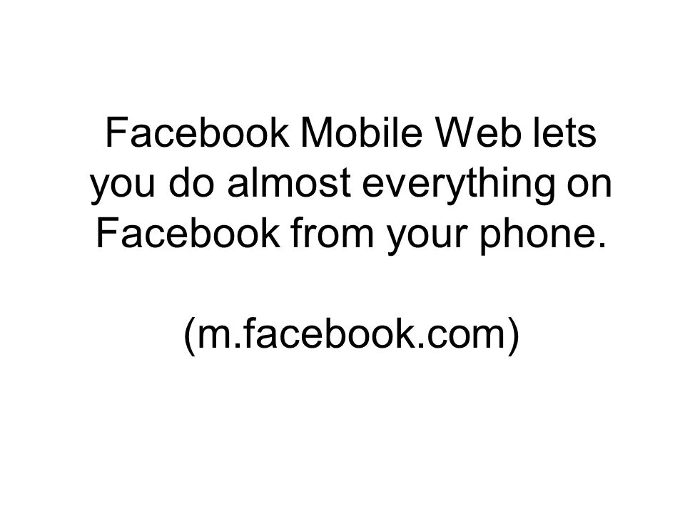 Q. Accessing Facebook from a mobile phone is an act of folly. A.True B.False