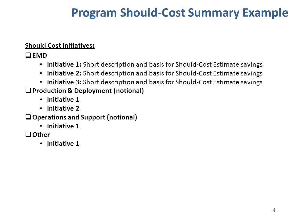 Should Cost Initiatives:  EMD Initiative 1: Short description and basis for Should-Cost Estimate savings Initiative 2: Short description and basis fo
