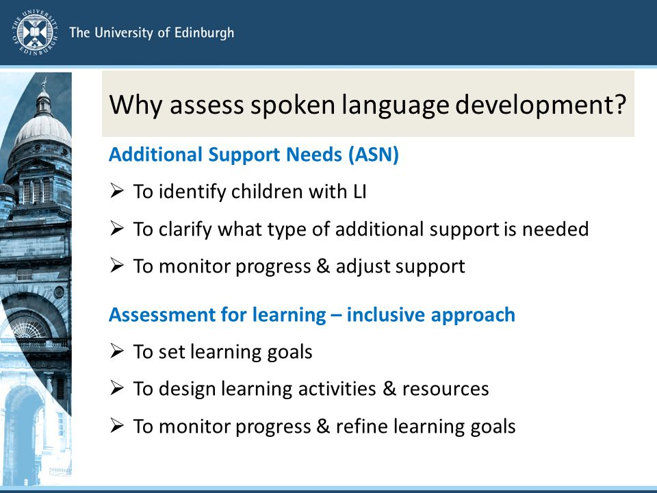 Why assess spoken language development.