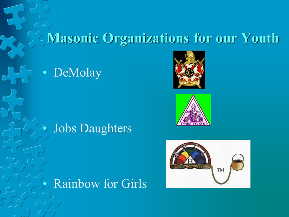 Masonic Organizations for our Youth DeMolay Jobs Daughters Rainbow for Girls