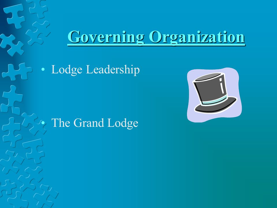 Governing Organization Lodge Leadership The Grand Lodge