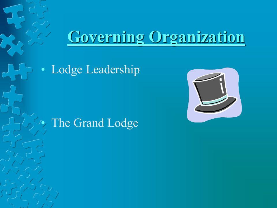 Governing Organization Lodge Leadership The Grand Lodge