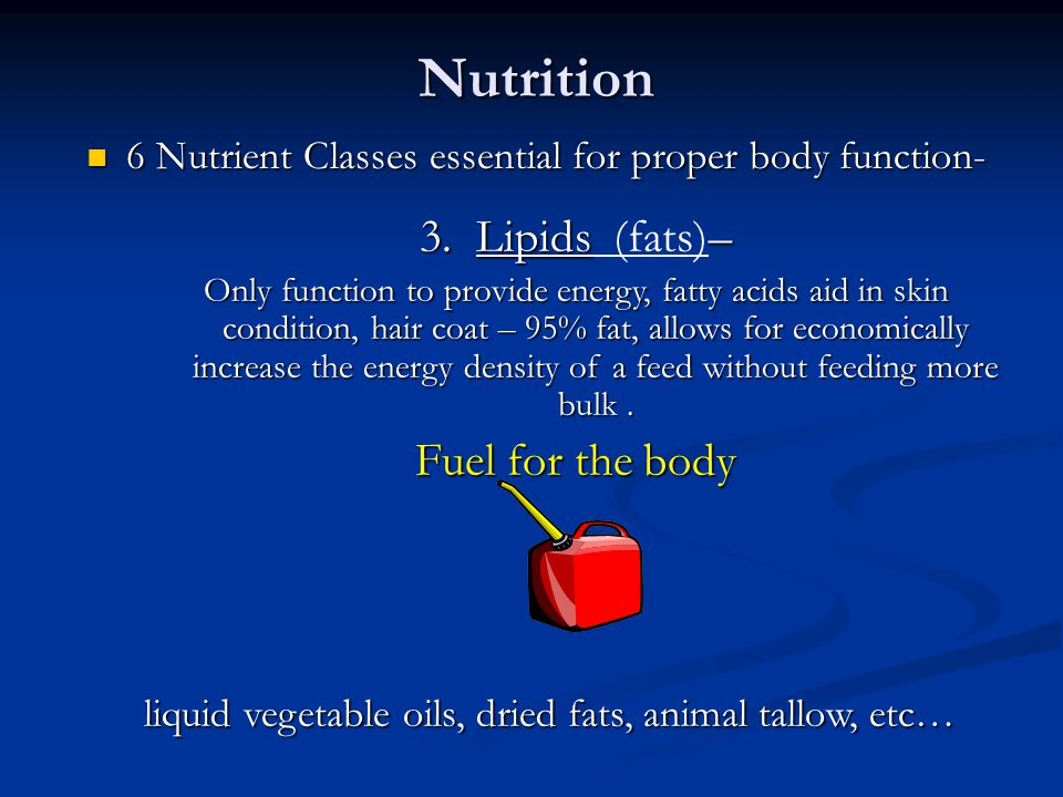 Nutrition 6 Nutrient Classes essential for proper body function- 6 Nutrient Classes essential for proper body function- 3.