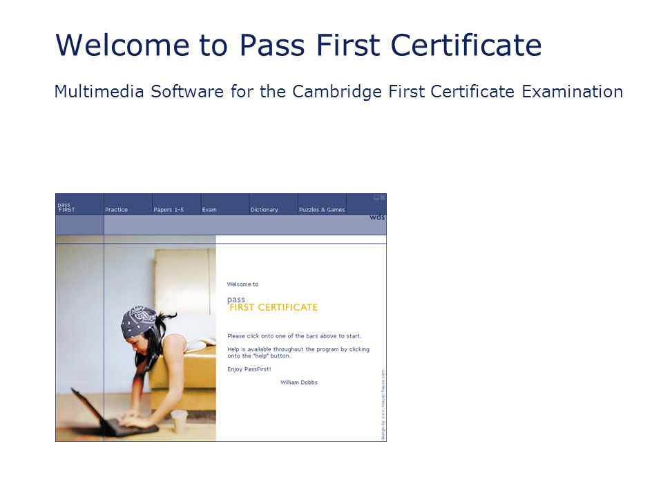 Welcome to Pass First Certificate Multimedia Software for the Cambridge First Certificate Examination