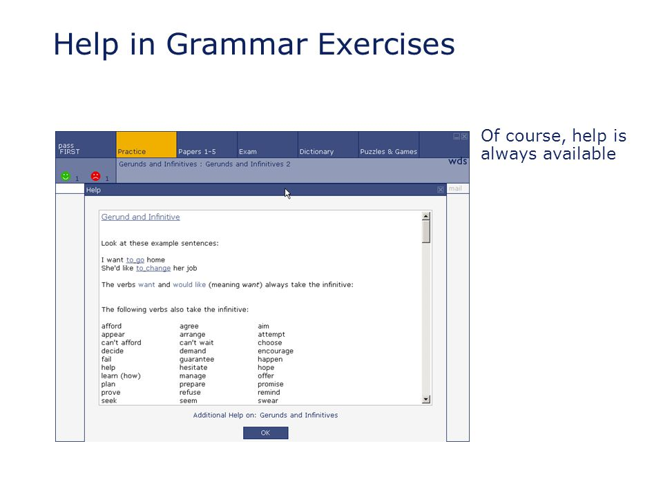 Help in Grammar Exercises Of course, help is always available
