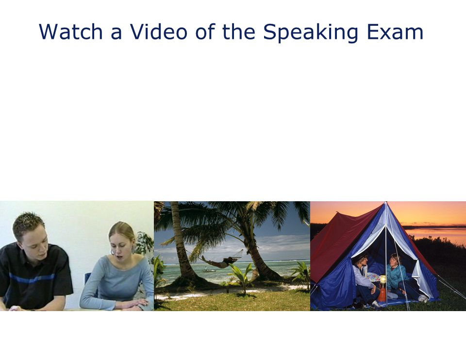 Watch a Video of the Speaking Exam