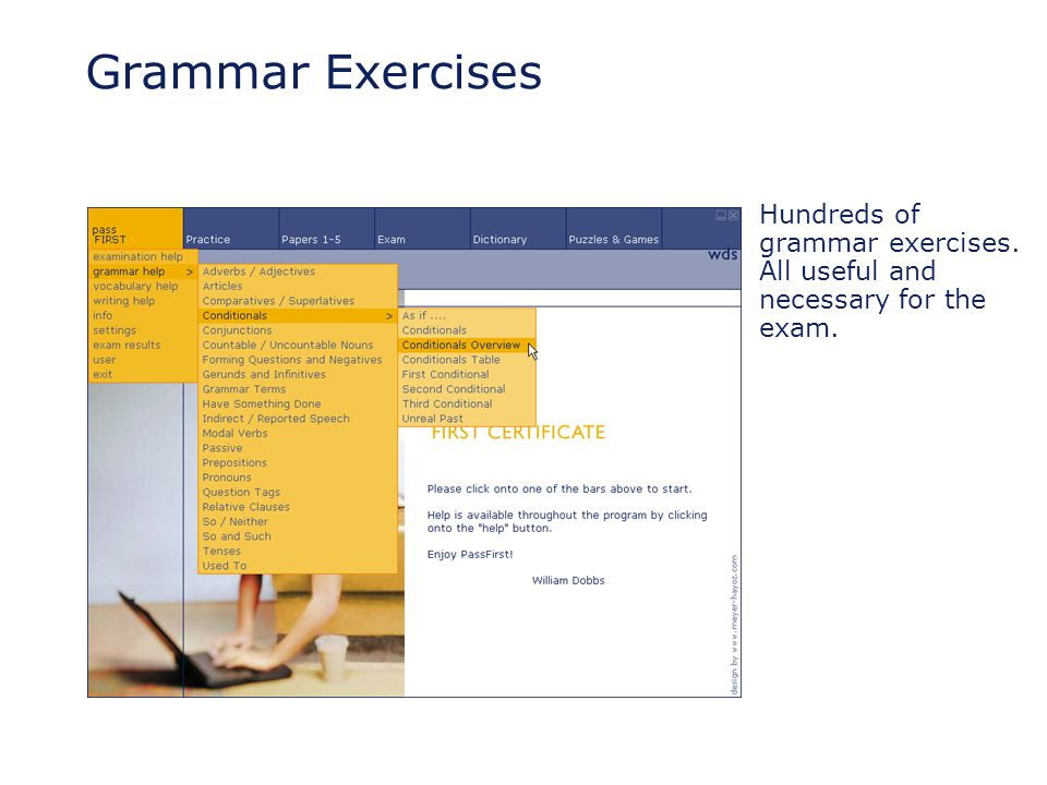 Grammar Exercises Hundreds of grammar exercises. All useful and necessary for the exam.