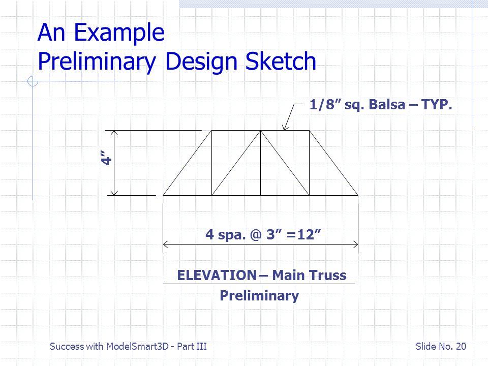 Success with ModelSmart3D - Part III Slide No. 19 Truss Design Suggestions Prat Warren Deck Warren Parker or Camel-back