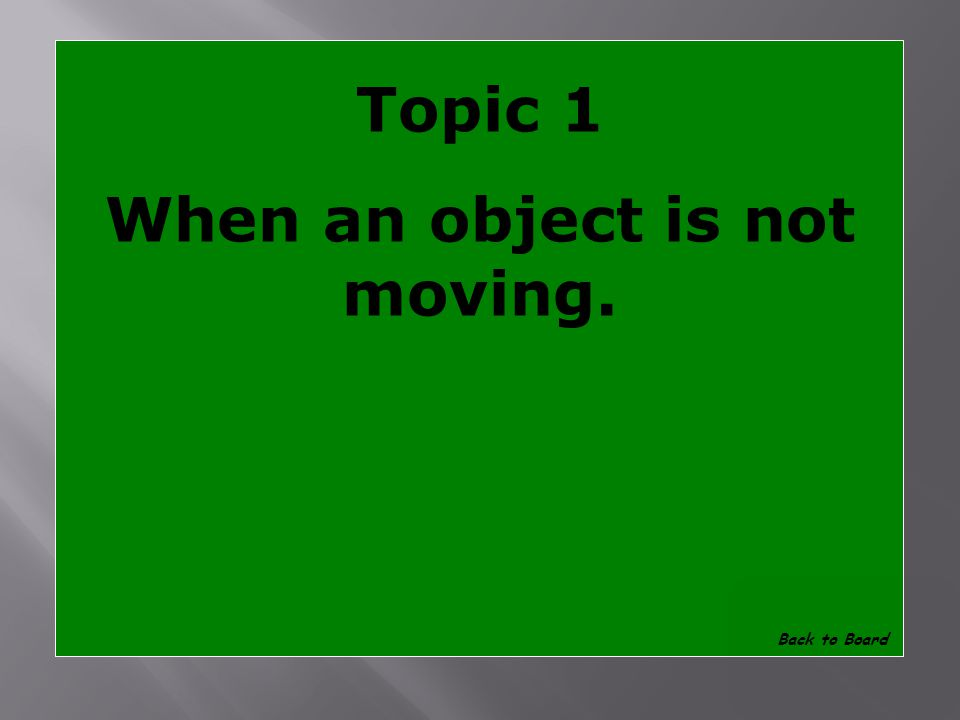 Topic 1 What is being stationary Show Answer