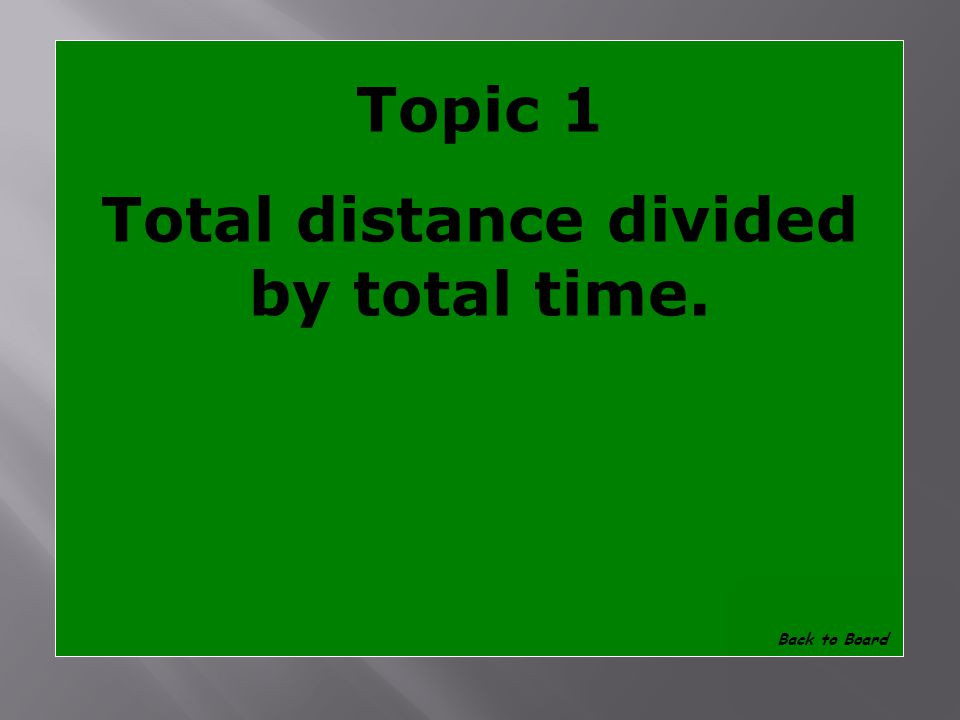 Topic 1 What is average speed Show Answer