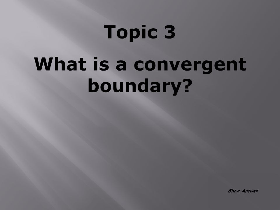 Topic 3 Plate Boundaries Back to Board