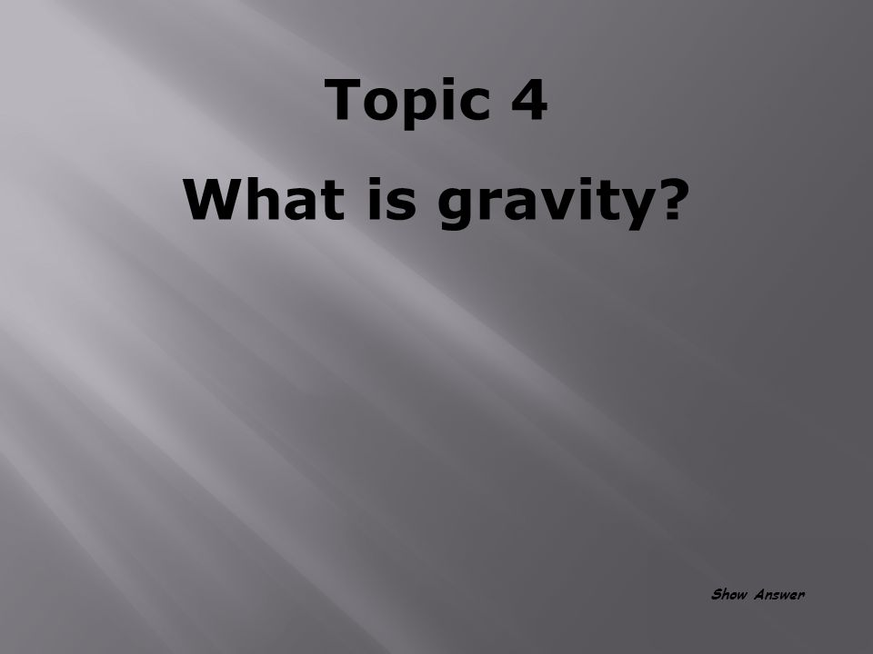 Topic 4 Sir Isaac Newton Back to Board