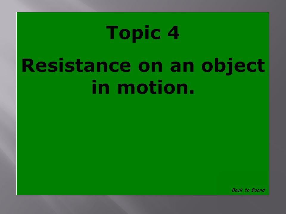 Topic 4 What is friction Show Answer