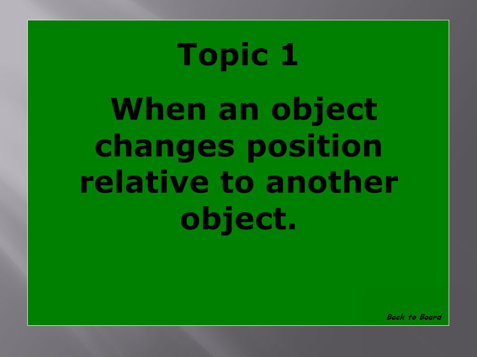 Topic 1 What is motion Show Answer