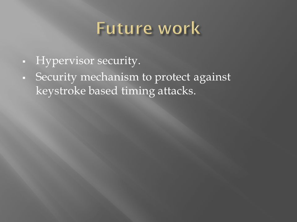  Hypervisor security.  Security mechanism to protect against keystroke based timing attacks.