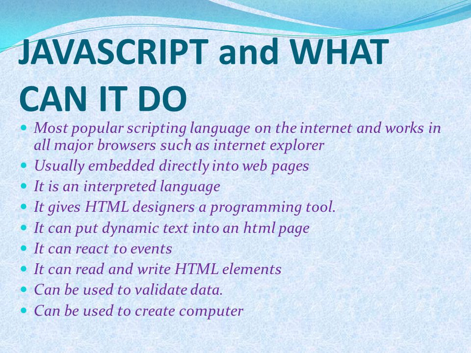 Advantages of javascript Speed :- being client side, javascript is very fast because any code functions can be run immediately instead of having to contact to the server and wait for an answer.