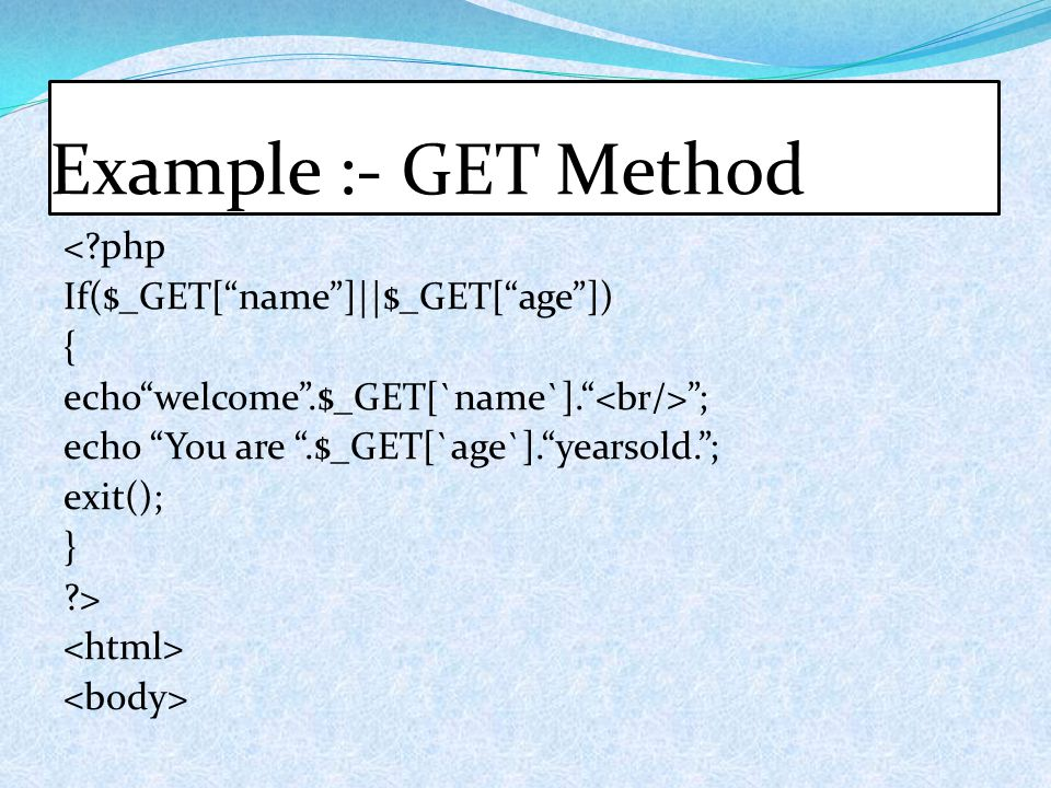 """Example :- GET Method <?php If($_GET[""""name""""]
