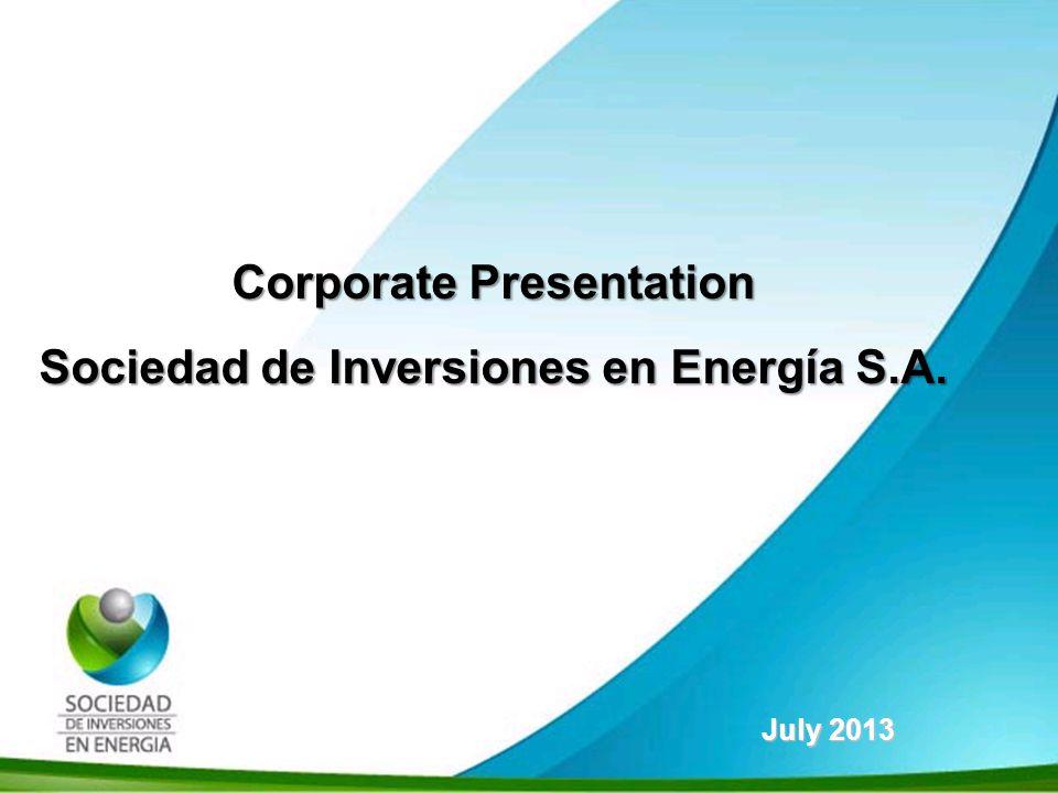 Historia SIE Corporate Presentation Sociedad de Inversiones en Energía S.A. July 2013