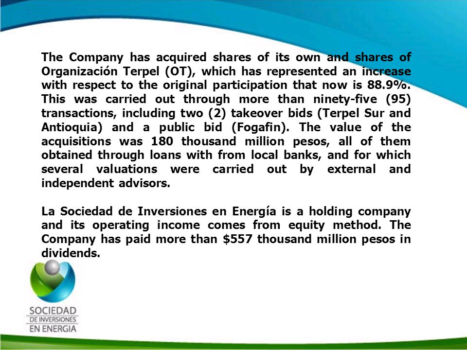 Historia SIE The Business Reorganization Process concluded in July 2004, with the capitalization of the OT with contributions in kind (productive assets) made by the seven (7) Terpel companies.