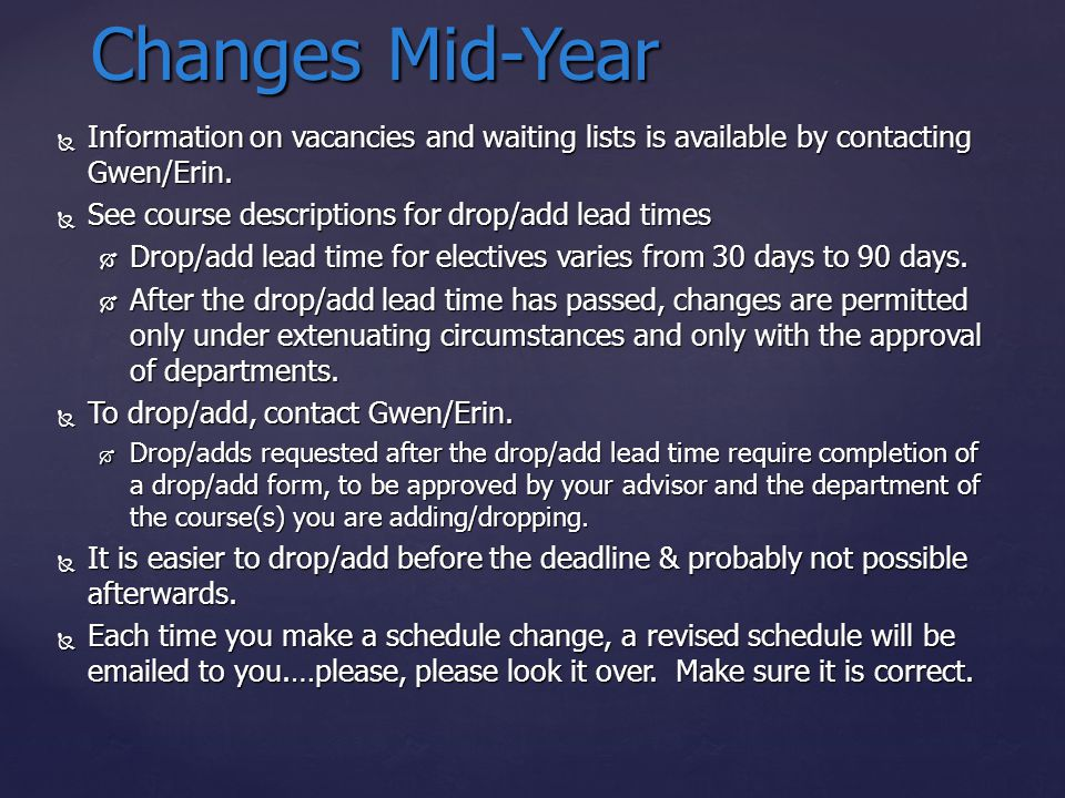  Information on vacancies and waiting lists is available by contacting Gwen/Erin.