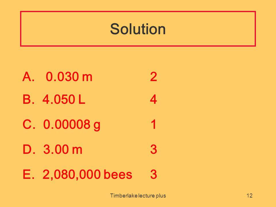 Timberlake lecture plus12 A.0.030 m2 B. 4.050 L4 C.