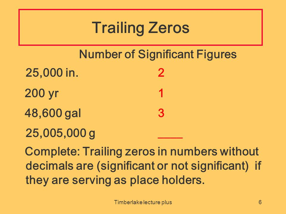 Timberlake lecture plus6 Trailing Zeros Number of Significant Figures 25,000 in.