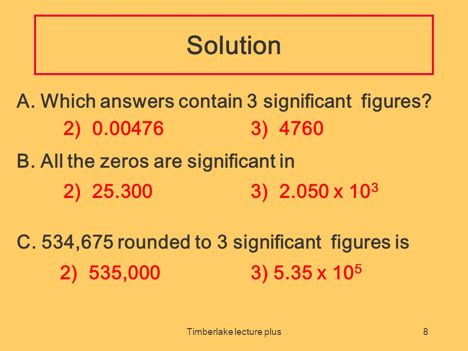 Timberlake lecture plus8 Solution A.Which answers contain 3 significant figures.