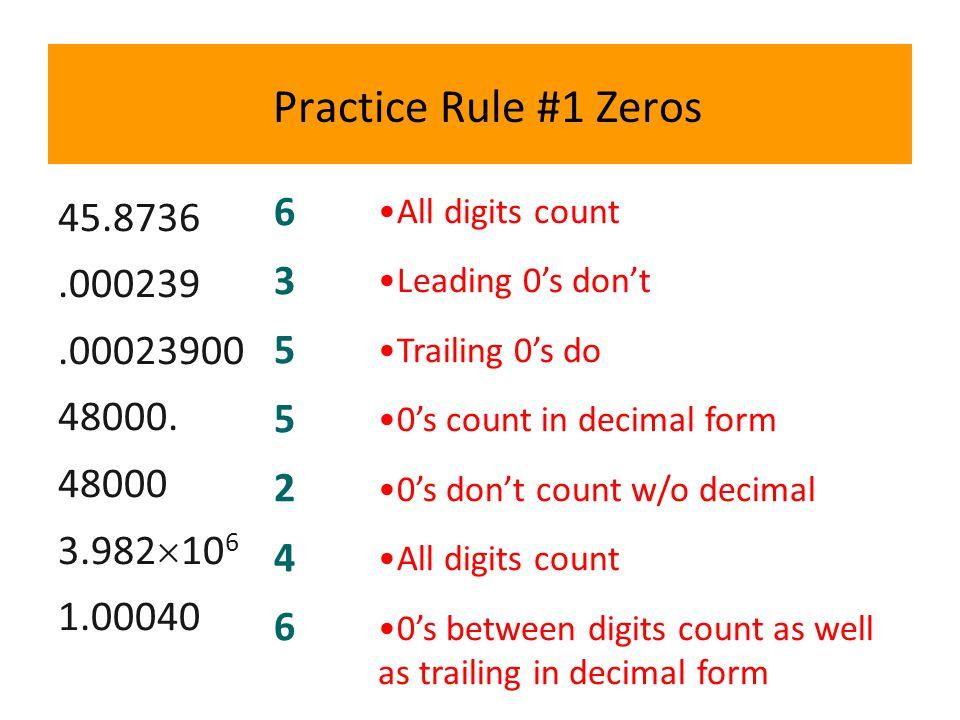 Practice Rule #1 Zeros 45.8736.000239.00023900 48000.