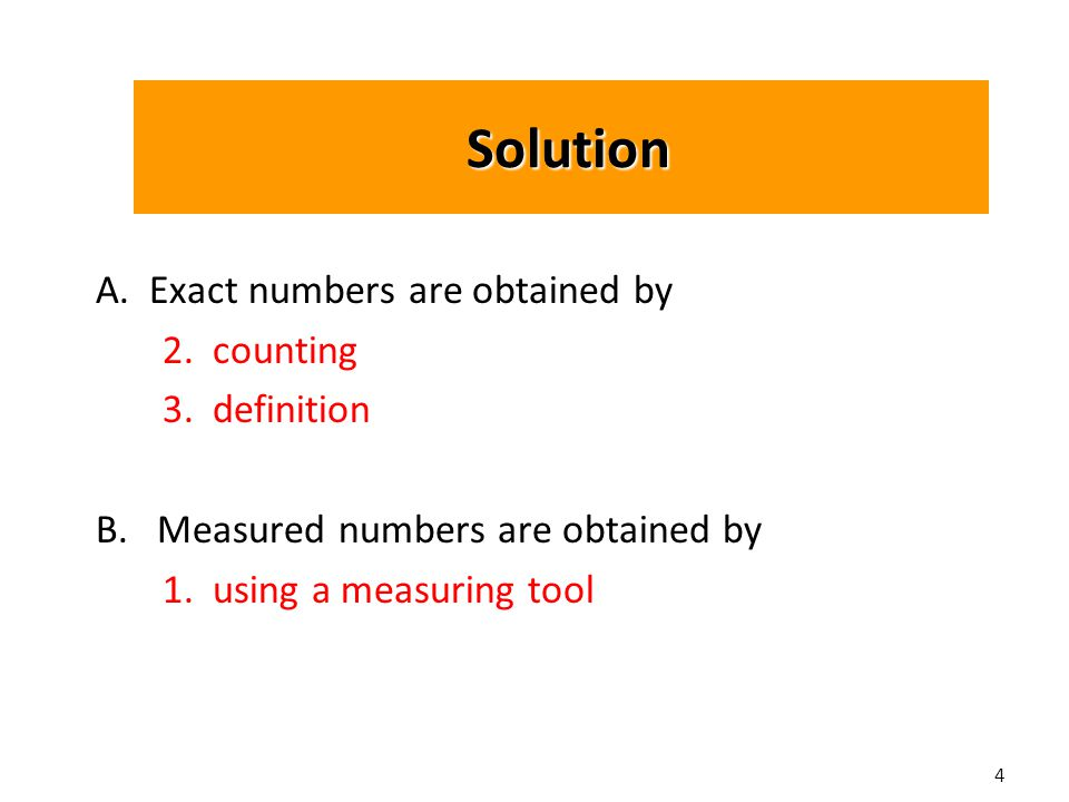 4 Solution Solution A. Exact numbers are obtained by 2.